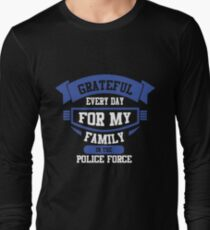 Grateful Everyday For My Family In The Police Force T-Shirt
