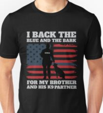 I Back The Blue And The Bark For My Brother And His K9 Partner T-Shirt