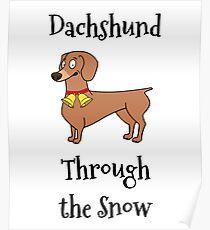 Dachshund Through the Snow Shirt - Christmas Weenie Dog Tee Poster