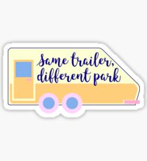 Same Trailer Different Park Sticker
