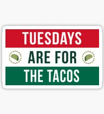 Tuesdays Are For The Tacos Sticker