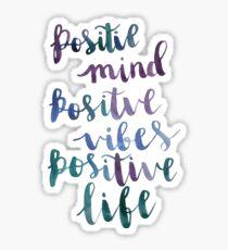 Postive mind, Positive vibes, Positive life Sticker