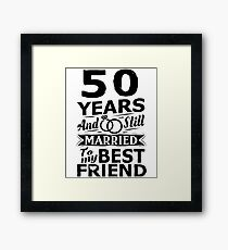 50th Wedding Anniversary Funny Married To Best Friend Framed Print