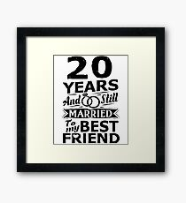 20th Wedding Anniversary Funny Married To Best Friend Framed Print