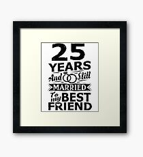 25th Wedding Anniversary Funny Married To Best Friend Framed Print