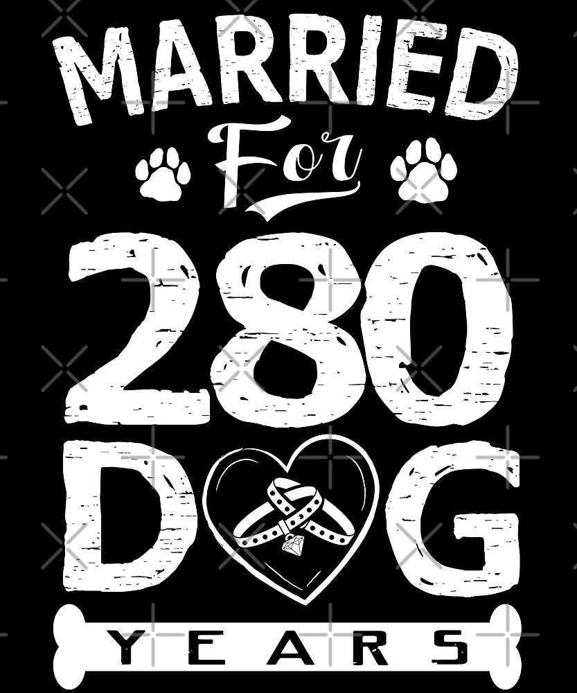 40th Wedding Anniversary Married For 280 Dog Years By