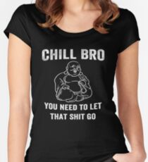 You need to let that sh...t  go Women's Fitted Scoop T-Shirt