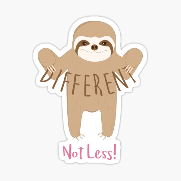 Different Not Less Sloth Sticker