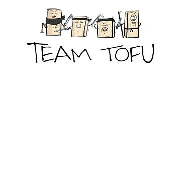 Team Tofu Funny Design for Tofu Lovers and Vegans by PixelPuff