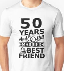50th Wedding Anniversary Funny Married To Best Friend Unisex T-Shirt