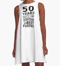 50th Wedding Anniversary Funny Married To Best Friend A-Line Dress