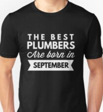 The best Plumbers are born in September T-Shirt