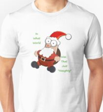 """In What World Was That Just """"Naughty"""" T-Shirt"""