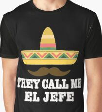 They Call Me EL Jefe Graphic T-Shirt