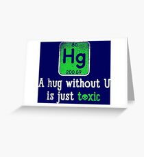 Science Chemical Element Hg Toxic Hug Greeting Card