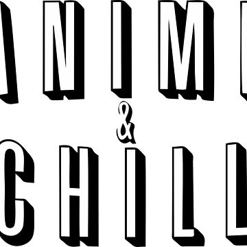 Senpai Funny Anime And Chill Shirt by FanaticTee