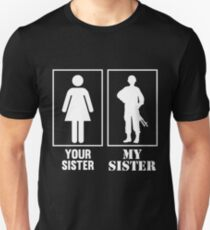 Your Sister, My Sister - Military T-Shirt