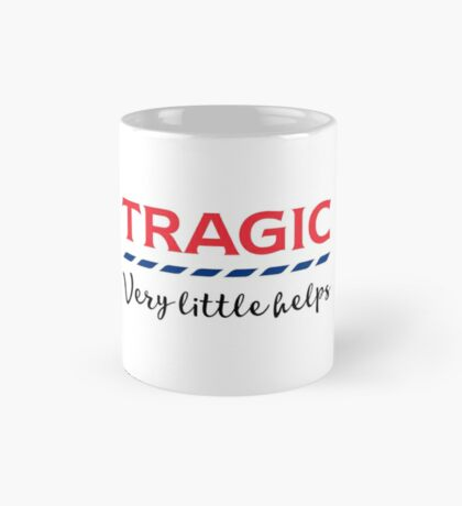 TRAGIC - Very little helps  Mug