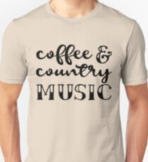 Coffee And Country Music Unisex T-Shirt