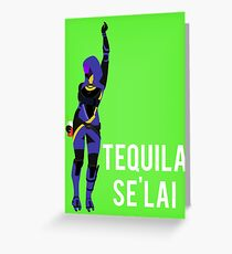 Tequila Se'lai Greeting Card