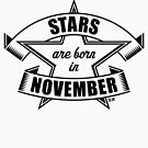 Stars are born in November (Birthday Present / Birthday Gift / Black) by MrFaulbaum