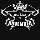 Stars are born in November (Birthday Present / Birthday Gift / White) by MrFaulbaum