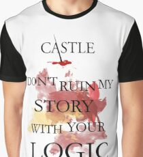 """Castle """"Don't Ruin My Story With Your Logic"""" Graphic T-Shirt"""
