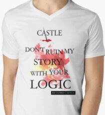 """Castle """"Don't Ruin My Story With Your Logic"""" Men's V-Neck T-Shirt"""