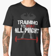TRAINING TO BEAT ALL MIGHT Men's Premium T-Shirt