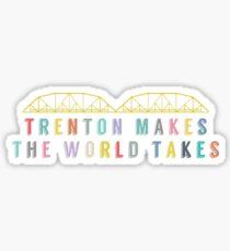 Trenton Makes, The World Takes Sticker