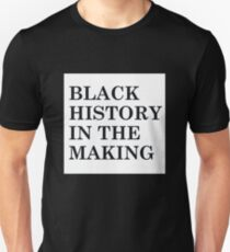 BLACK HISTORY IN THE MAKING- White Background  Unisex T-Shirt