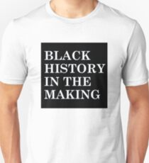 BLACK HISTORY IN THE MAKING- Black Background Unisex T-Shirt