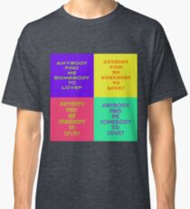 9095bdd9165e Somebody To Love Lyric Quote Classic T-Shirt