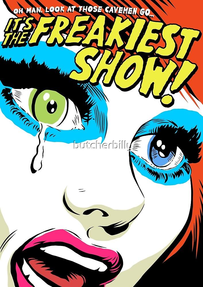 The Freakiest Show by butcherbilly