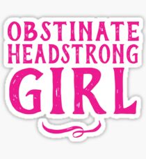Obstinate Headstrong Girl - Jane Austen Quote in Pink Sticker