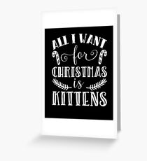All I Want For Christmas Is Kittens Xmas Present Song Greeting Card