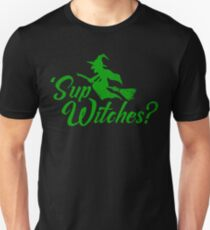 'Sup Witches? T-Shirt