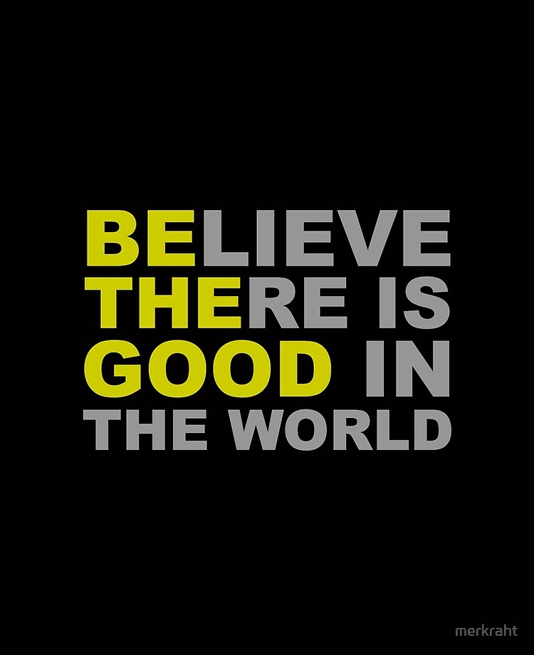Be The Good - Inspirational Motivational Quotes - Believe There is Good in  the World Positive | iPad Case & Skin