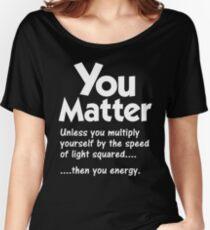 You Matter Unless You Multiply T-Shirt Women's Relaxed Fit T-Shirt