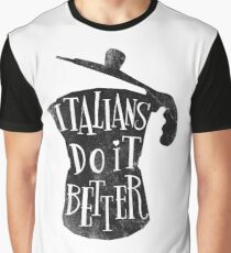 italians do it better Graphic T-Shirt