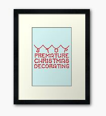 Stop premature christmas decorating Framed Print