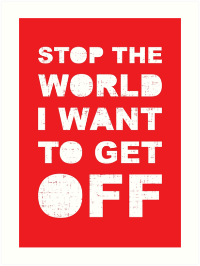 Stop The World by wordquirk