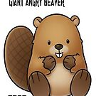 GIANT ANGRY BEAVER by KpncoolDesigns