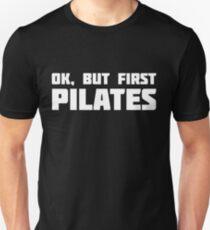 OK, But First Pilates | Funny Novelty Workout T-Shirt Unisex T-Shirt