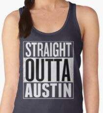 straight Outta Austin Shirt, Lovers Austin T-Shirt Women's Tank Top