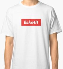 Esketit - Supreme Classic T-Shirt