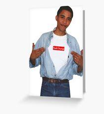 Obama Fuck Trump Supreme  Greeting Card