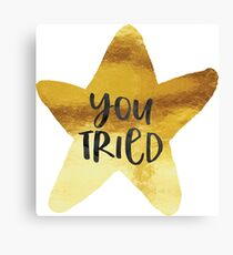 You Tried Gold Star Canvas Print
