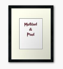 Mudblood & Proud  Framed Print