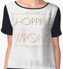 Either You Like Shopping or You are Wrong Women's Chiffon Top